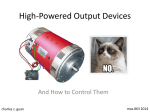High-Powered Output Devices