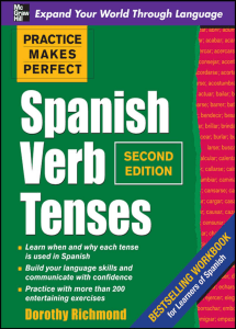 Practice Makes Perfect Spanish Verb Tenses, Second