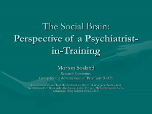 The Social Brain: Perspective of a Psychiatrist-in