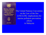 The United Nations Convention on the Law of the Sea (UNCLOS