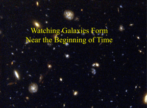Watching Galaxies Form Near the Beginning of Time