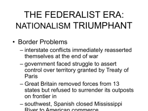 THE FEDERALIST ERA: NATIONALISM TRIUMPHANT