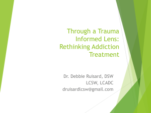Through a Trauma Informed Lens: Rethinking Addiction