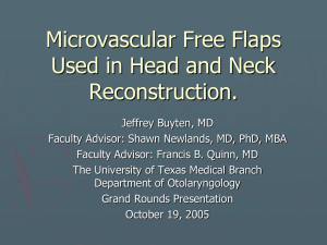 Microvascular Free Flaps Used in Head and Neck Reconstruction.