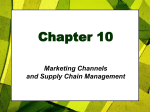 Chapter 10 Marketing Channels and Supply Chain