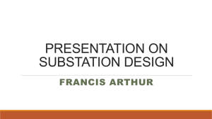 PRESENTATION ON SUBSTATION DESIGN AND CONSTRUCTION