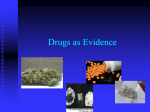 Drugs as Evidence