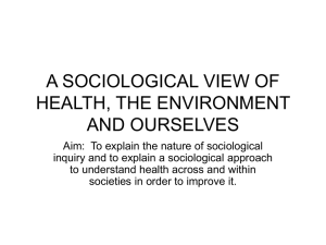 A SOCIOLOGICAL VIEW OF HEALTH, THE ENVIRONMENT AND
