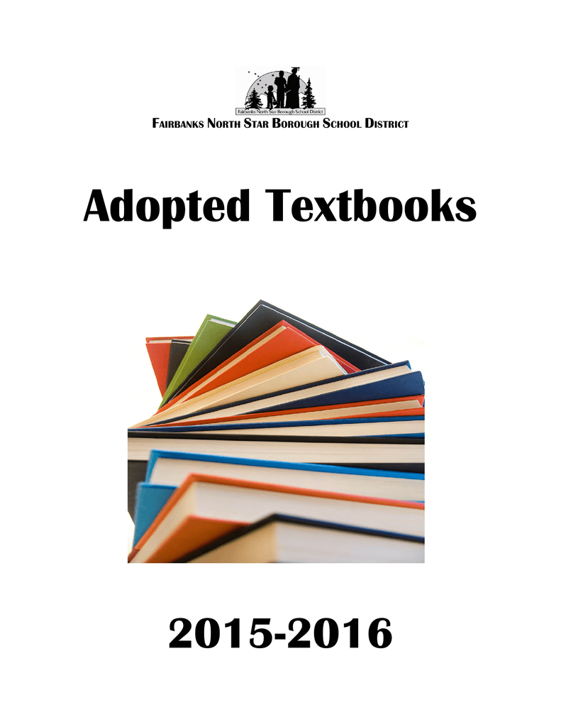 Adopted Textbooks - Fairbanks North Star Borough School District