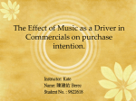 The Effect of Music as a Driver in Commercials on purchase intention.