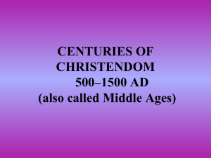 CENTURIES OF CHRISTENDOM 500–1500 AD (also called Middle