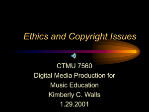 PowerPoint Presentation - Ethics and Copyright Issues