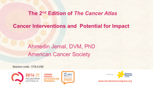 Ahmedin Jemal, DVM, PhD American Cancer Society