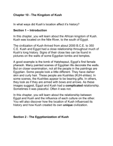 Chapter 10 - The Kingdom of Kush In what ways did Kush`s location