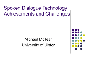 Spoken dialogue technology achievements and challenges`` ( file)