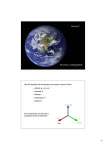 Lecture 1 Forces on a rotating planet Lecture 2 We will describe the