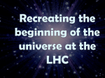 Recreating_the_beginning_of_the_Universe_at_the_LHC