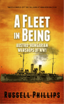 A Fleet in Being: Austro-Hungarian Warships of WWI
