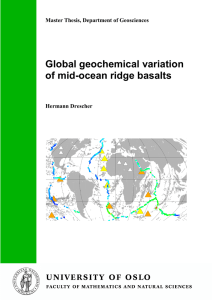 Global geochemical variation of mid-ocean ridge basalts - UiO