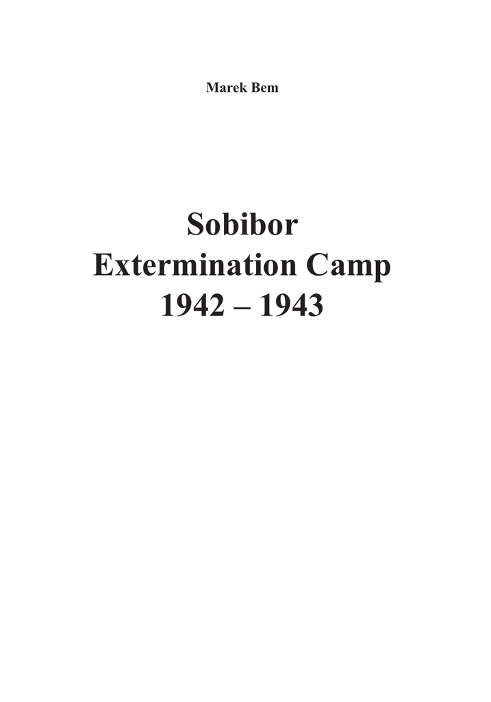 Sobibor Extermination Camp 1942 – 1943