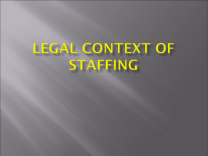 Mgmt 441 Spring 2015 Staffing Legal Context of Staffing