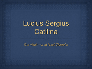 Lucius Sergius Catilina (usually called Catiline in English)