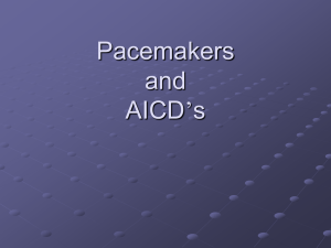 Pacemakers and AICD`s