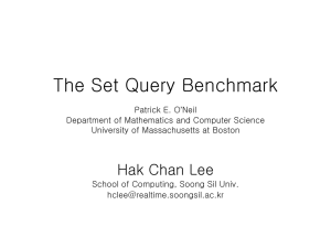 The Set Query Benchmark Patrick E. O`Neil Department of