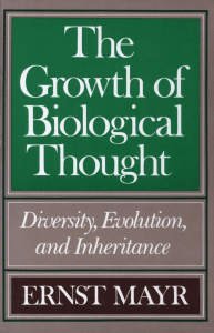 The Growth of Biological Thought: Diversity, Evolution, and Inheritance