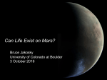 Can Life Exist on Mars? Bruce Jakosky University of Colorado at