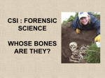 CSI : FORENSIC SCIENCE WHOSE BONES ARE THEY?