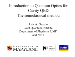Introduction to Quantum Optics for Cavity QED The semiclassical