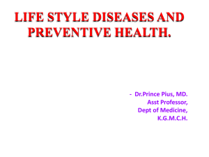 LIFE STYLE DISEASES AND PREVENTIVE HEALTH
