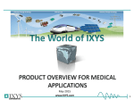PRODUCT OVERVIEW FOR MEDICAL APPLICATIONS