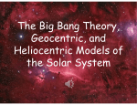 The Big Bang Theory, Geocentric, and Heliocentric Models of the