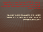 E.Q. How is capital Goods and human capital related to a country*s