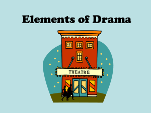 Elements of Drama - Galena Park ISD Moodle