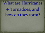 What are Hurricanes + Tornadoes, and how do