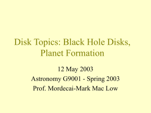 Lecture 13 - BH Disks, Planet Formation