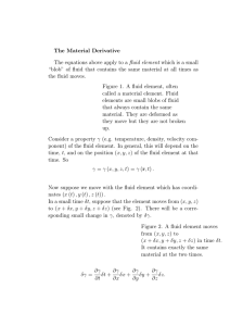 The Material Derivative The equations above apply to a fluid