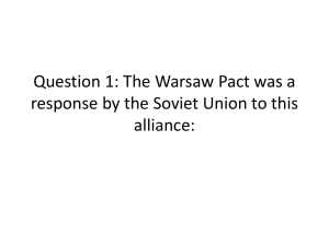 Question 1: The Warsaw Pact was a response by the Soviet Union to