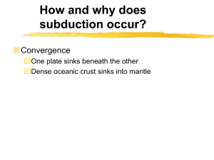 PowerPoint Presentation - How and why does subduction occur?