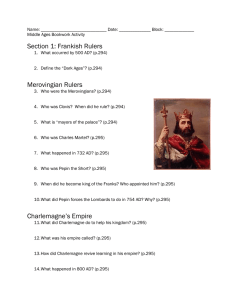 Section 1: Frankish Rulers Merovingian Rulers Charlemagne`s Empire