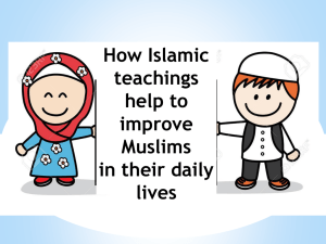 How Islamic teachings help to improve Muslims in their daily lives