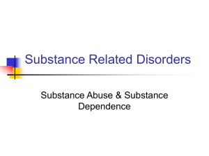PowerPoint Presentation - Substance Related Disorders
