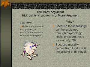 The Moral Argument. Hick points to two forms of Moral Argument