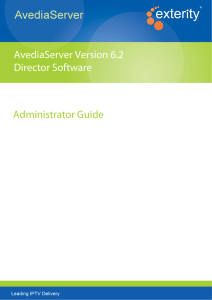 Administrator Guide AvediaServer Version 6.2 Director Software