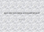 WHY ARE THE GREEK GODS IMPORTANT?