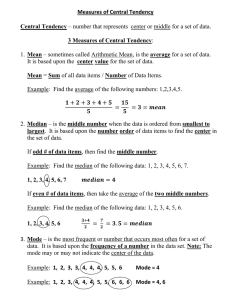 Measures of Central Tendency Central Tendency – number that