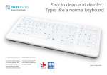 Easy to clean and disinfect Types like a normal keyboard